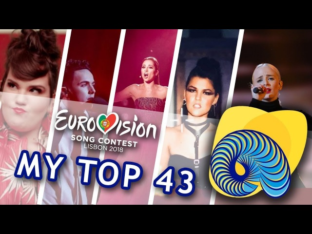 Eurovision Song Contest 2018 MY TOP 43
