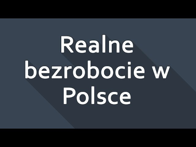 Realne bezrobocie w Polsce 2015 | Ile osób pracuje naprawdę