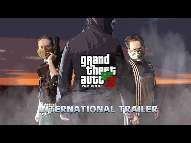 Grand Theft Auto:SC 3 - The Final [International Trailer]