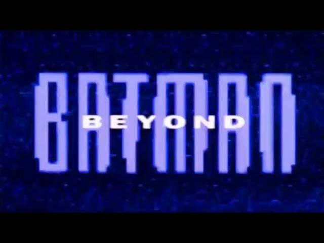 Бэтмен Будущего Batman Beyond Заставка Заставки Intro Intros Opening Openings