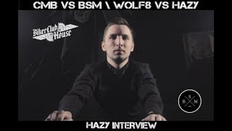 CMB vs BSM \ WOLF8 vs HAZY \ HAZY Interview