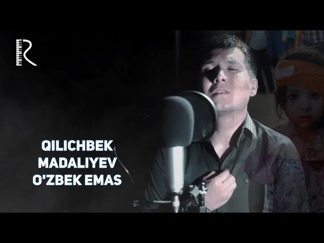 Qilichbek Madaliyev - O'zbek emas   Киличбек Мадалиев - Узбек эмас