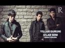 Yillar guruhi - Izlab seni | Йиллар гурухи - Излаб сени (remix version)