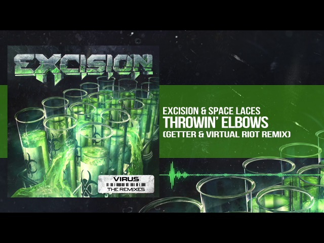 Excision Space Laces - Throwin' Elbows (Getter Virtual Riot Remix)