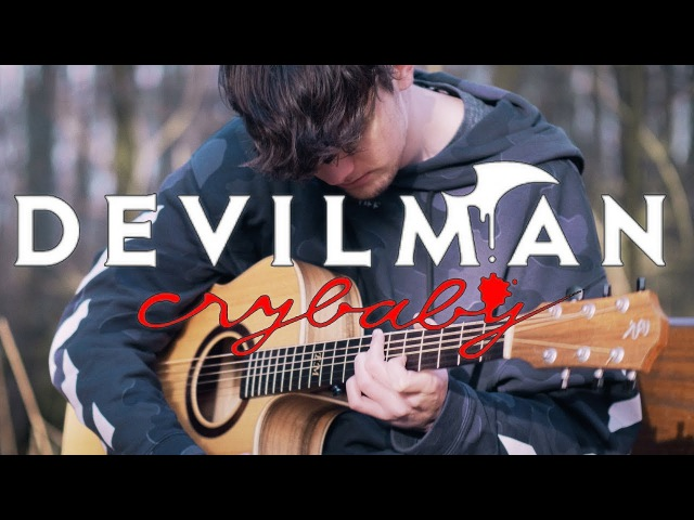 Devilman Crybaby OST - Crybaby - Fingerstyle Guitar Cover