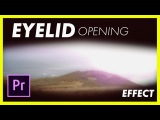 Eyelid Opening and Closing Effect (POV) as seen in Maroon 5 - WAIT Adobe Premiere Pro CC Tutorial