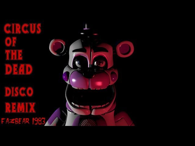 FNaF SL Song Circus of the Dead Instrumental Disco Remix