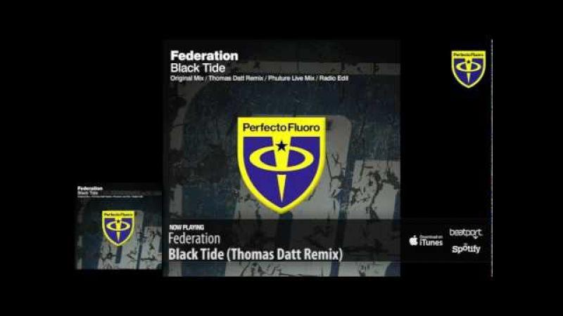 Federation - Black Tide (Thomas Datt Remix)