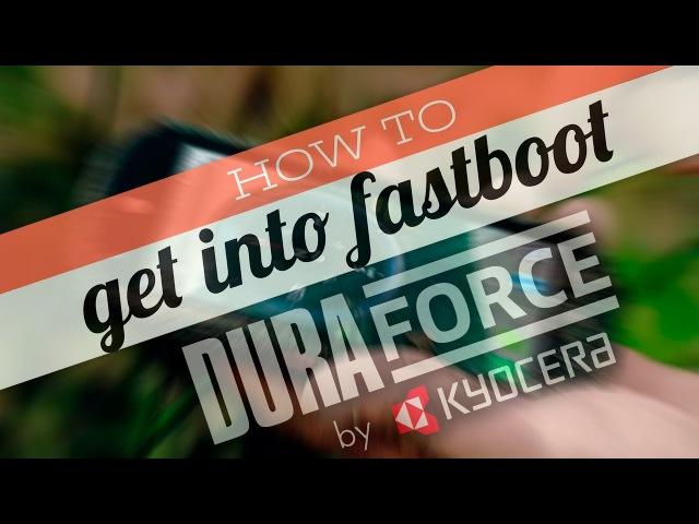 Как зайти в Fastboot на Kyocera DuraForce/Brigadier 📲