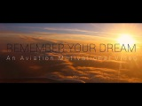 REMEMBER YOUR DREAM An Aviation Motivational Video