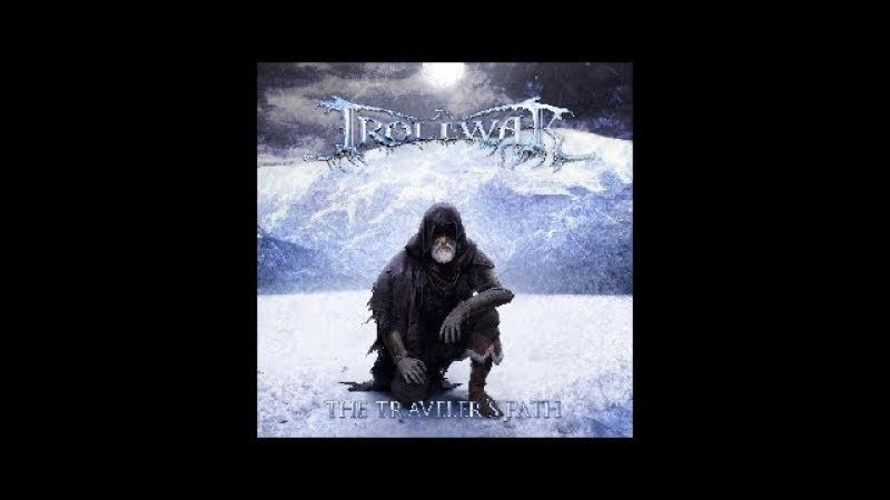 TrollWar - The Traveler's Path [Full EP] 2017