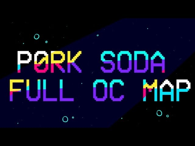 Pork Soda (COMPLETE OC PMV MAP)