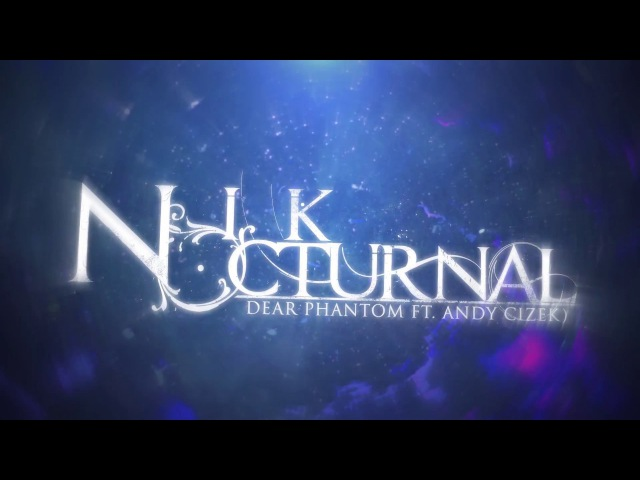 Nik Nocturnal | Dear Phantom (FEAT. Andy Cizek) | Official Lyric Video