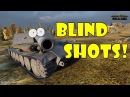 World of Tanks Funny Moments BLIND SHOTS 14
