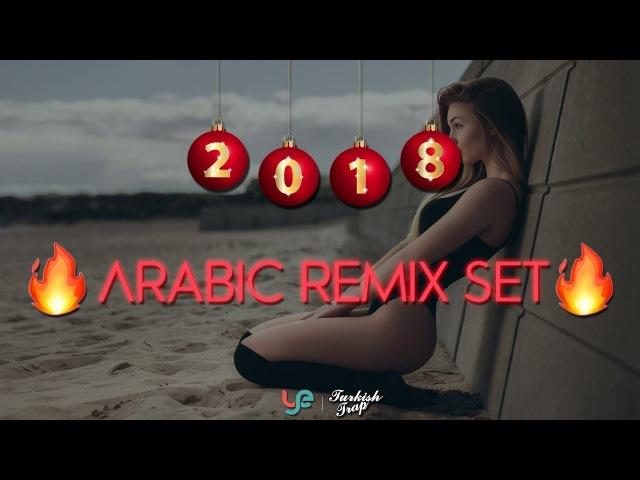 ♫ Arabic Remix Set - 2018 ♫ - (Arabacılara Özel) ☢