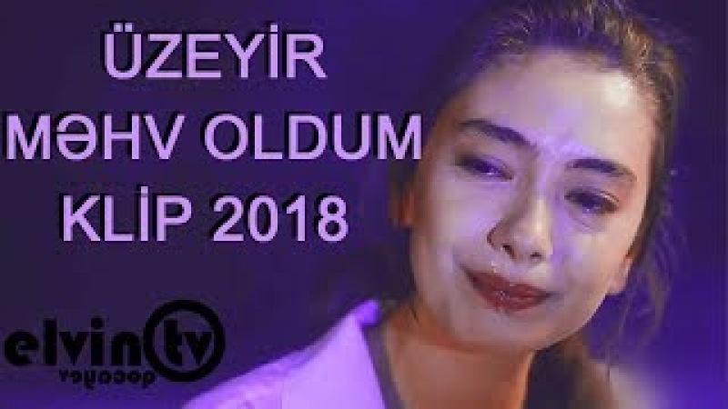 Uzeyir Mehdizade Mehv Oldum Klip 2018 Mahv Oldum ( WediaCorp )