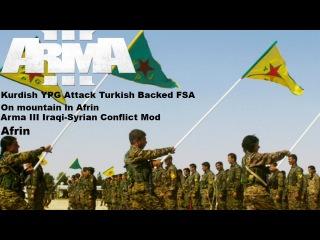 ArmaIII ► Kurdish YPG Attack Turkish Backed FSA On Mountain in Afrin