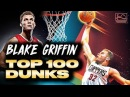 Top 100 Blake Griffin Dunks of All-Time ᴴᴰ