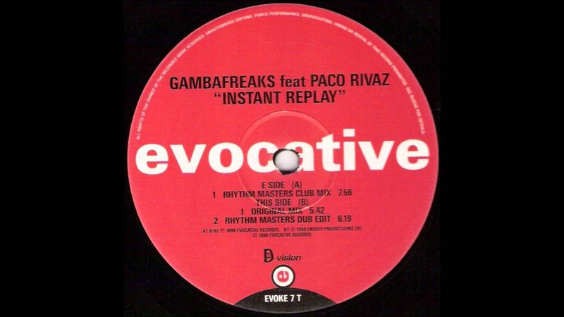 Gambafreaks ft. Paco Rivaz - Instant Replay (Rhythm Masters Club Mix)