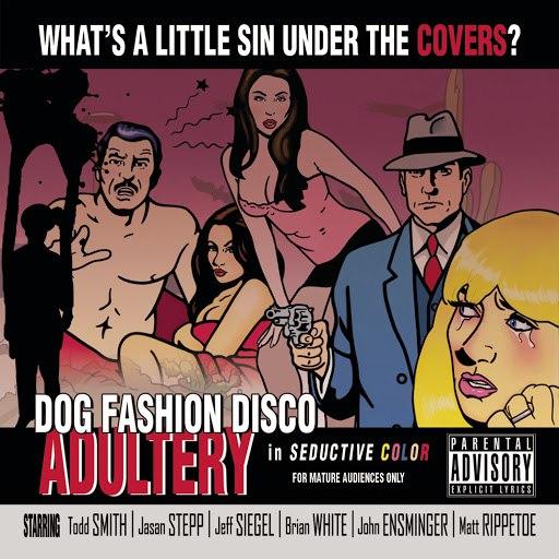 Dog Fashion Disco альбом Adultery