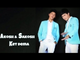 Akosh &amp Sakosh - Ket dema (music version)
