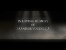 New Trailer In Memory of Branimir Vugdelija