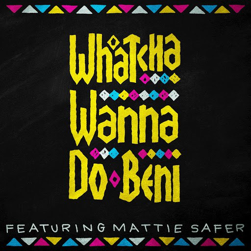 Beni альбом Whatcha Wanna Do