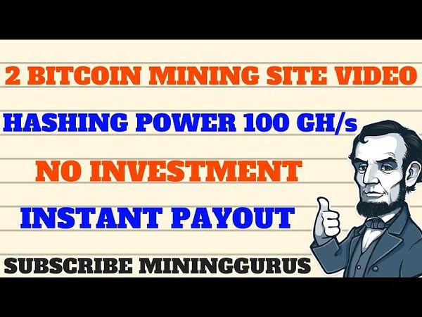 Fastest 2 Bitcoin Mining Sites Video Hashing Power 100.00 GH/s Earn - 0.01 BTC No Invest