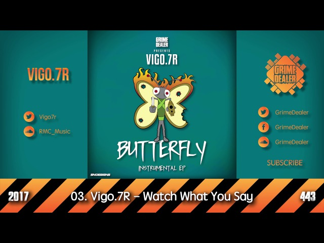 Vigo.7R (RMC) - Watch What You Say (Butterfly EP) [2017|443]