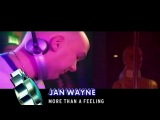Jan Wayne - More Than A Feeling (Live @ Viva Club Rotation 30.11.02)