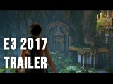 Uncharted The Lost Legacy - E3 2017 Gameplay Trailer