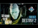 Здорово вернуться! ● Destiny 2 1 [PS 4 Pro] ft. JackShepard