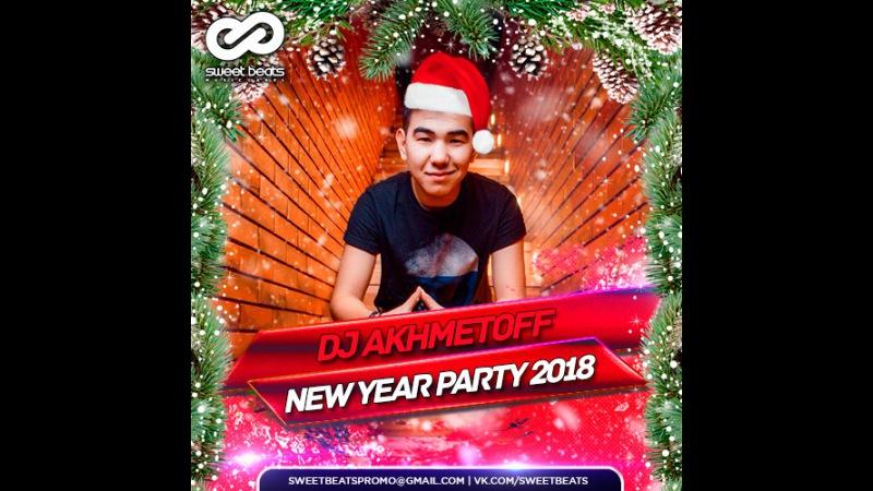 DJ AKHMETOFF NEW YEAR PARTY 2018
