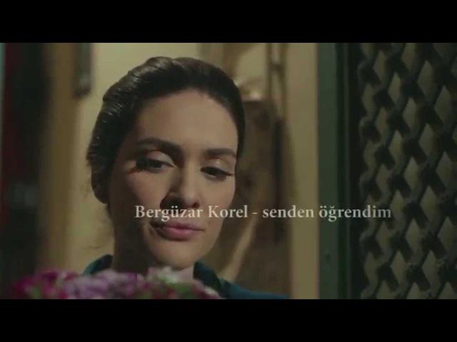 KARADAYI (Bergüzar KorelKenan İmirzalıoğlu) - Bergüzar Korel / SENDEN ÖĞRENDİM