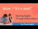 Idiom 'It's a Steal ' Idioms and Phrases
