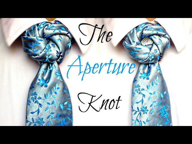 The Aperture Knot How to tie a tie