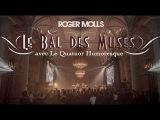 Roger Molls Hipology with a string quartet Le Bal des Muses