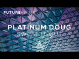 Platinum Doug - Sweat It Out
