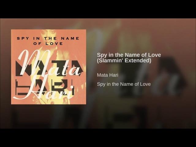 Mata Hari Spy In The Name Of Love Slammin Extended Eurodance WEB