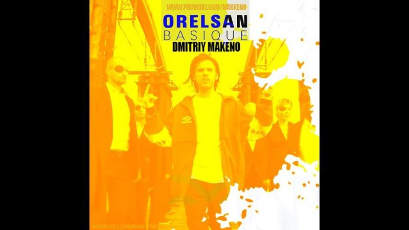 Orelsan vs. Denis Bravo AID - Basique (Dmitriy Makkeno Mash-Up)