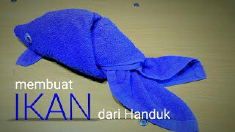 Tutorial menghias hantaran handuk menjadi ikan how to make towel fish
