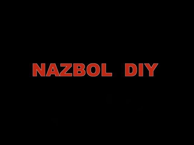 NAZBOL DIY (NB fecit)