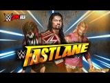 WWE 2K18 Fastlane 2018 (FASTLANE PPV)ТРЕЙЛЕР КЛИП