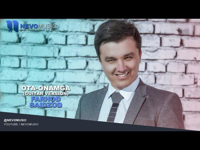 Farhod Saidzod - Ota onamga | Фарход Сидзод - Ота онамга (guitar version)
