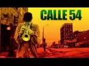 CALLE 54 Full DVD **The Hottest Afro Cuban Latin Jazz Film Ever Made **
