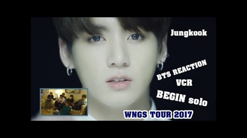 [ENG/VIET SUB] BTS Reaction VCR BEGIN Jungkook solo - WINGS TOUR 2017