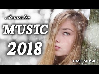 The Best Acoustic Covers of Popular Songs 2018 2019 Hits Country Love Songs [ Billboard Top ]