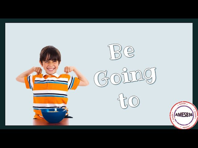 Be going to - Future English Grammar