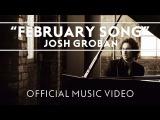 Josh Groban - February Song Official Music Video