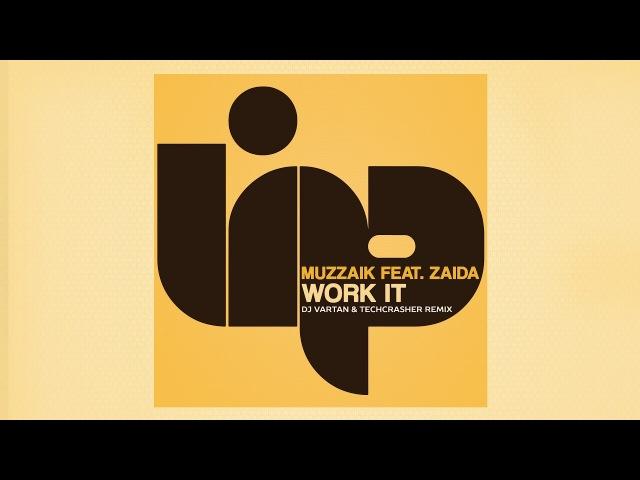 Muzzaik feat.Zaida - Work It (DJ Vartan Techcrasher Remix)